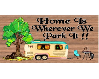 Camper Wood Signs RV Handmade Sign Home Is Wherever You Park It GS648