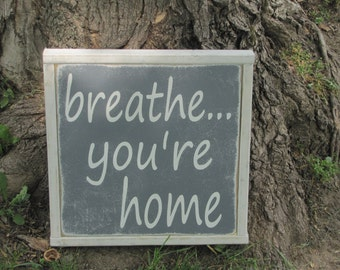 Home Wooden Sign Breath Your Home Wood Sign Word Art Wall Art Welcome Home Sign Inspirational Wood Sign