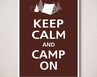 Keep Calm and CAMP ON Typography Art Print 5x7 (Featured color: Espresso--choose your own colors)
