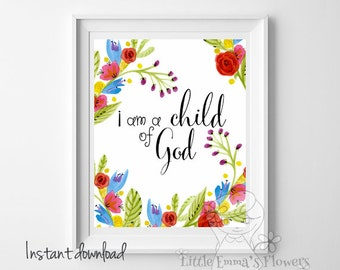 I am a child of God print Inspirational Print nursery decor Kids Wall Art love quote Typographic Quote wall decor INSTANT DOWNLOAD 18-19