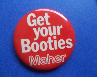 Get Your Booties - Maher - Vintage Pin Back - Shoe Store