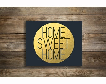 Digital quote printable home sweet home gold foil  wall decor poster typography Digital INSTANT DOWNLOAD
