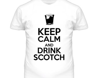 Keep Calm And Drink Scotch T Shirt