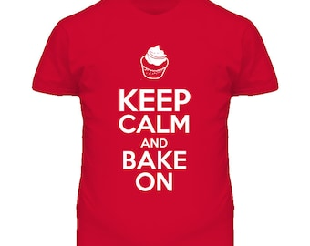 Funny Keep Calm And Bake On T Shirt
