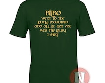 Bilbo went to the lonely mountain and all I got was this lousy t-shirt - funny Hobbit LotR fantasy tee
