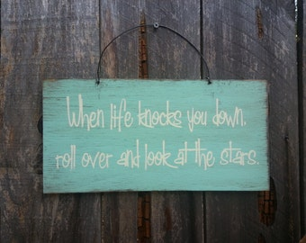 When Life Knocks You Down Sign - Inspirational Sign - Motivational Quote - Uplifting Message