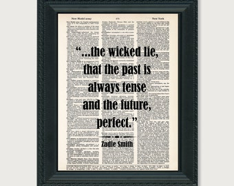 The Wicked Lie That The Past Is Always Tense And The Future Perfect - Zadie Smith - Dictionary  Page Art Print Poster Typography