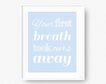 Baby blue nursery quote, Your first breath took ours away, nursery printable, blue printable, digital, light blue nursery printable wall art