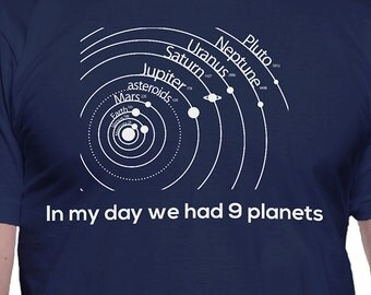 In My Day We Had Nine Planets T-Shirt