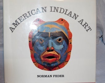 Vintage American Indian Art by Norman Feder 1982 Native American Book Color Plates Reference Coffee Table Book Beadworks Mantas Pictographs