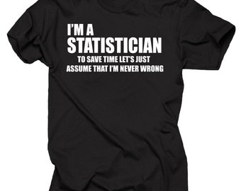 Statistician T-shirt Funny Statistician Tee Shirt Statistics Tee Survey Surveyor T-shirt