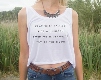 Play With Fairies Ride A Unicorn Swim With Mermaids Crop Tank Top Hipster Blogger