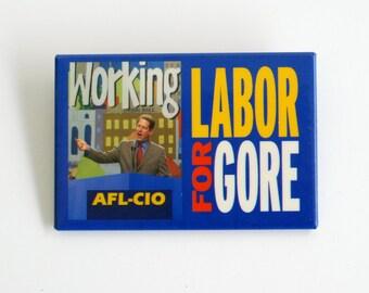 Al Gore for President Campaign button,  Labor for Gore, AFL-CIO