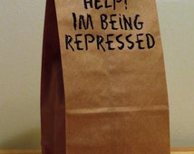 Help! I'm Being Repressed - Humorous Adult Lunch Bags. Qty: 5