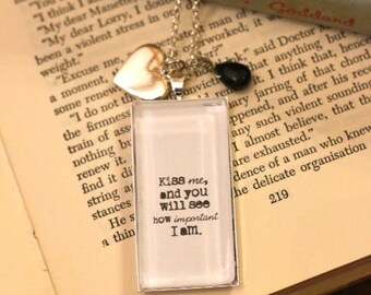 Sylvia Plath Necklace, Kiss me and you will see how Important I am, Sylvia Plath, Sylvia Plath Quote, Sylvia Plath Jewelry, Sylvia Plath