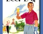 Time for a Beer B Q. FRIDGE MAGNET