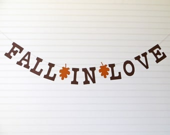 Fall In Love Banner - 5 inch Letters with Leaves - Fall Wedding Banner Fall Bridal Shower Banner Wedding Reception Sign Fall Wedding Garland