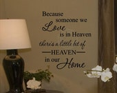 Because Someone We Love Is In Heaven Customizable Wall Decal vinyl lettering sticker quote art saying