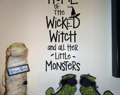 Halloween Decal Home of the Wicked Witch and all her little Monsters vinyl lettering wall saying quote sticker decal