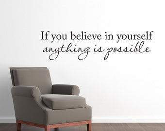 Believe in yourself Wall Decal - anything is possible phrase decal - Wall Decor Saying - Large