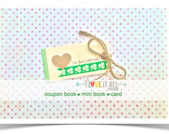 Lucky In Love Coupon Book . I'm the Lucky One . St. Patrick's Day Shamrock Clover . Anniversary Wedding Engagement Marriage . Birthday Card