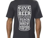 Teach a Man to Brew - Home Brewing Craft Beer T-shirt - Fathers Day Birthday Christmas Gift