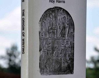 Book: The Origin of Writing, by Roy Harris, published 1986