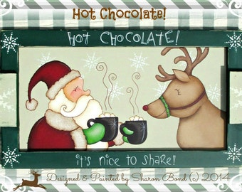 E PATTERN - Hot Chocolate - Santa and Reindeer share a cup of hot chocolate - Cute! Designed and Painted by Sharon Bond - FAAP