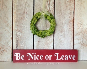 Be Nice or Leave Sign Ready to Ship