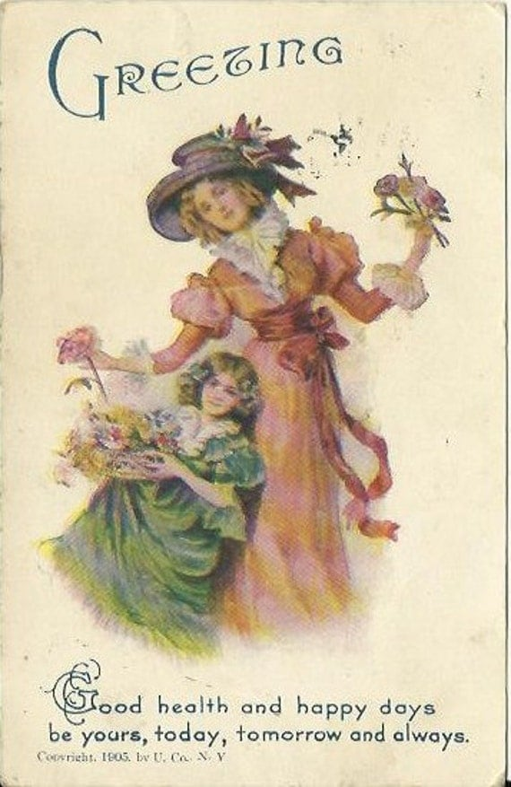 "Antique Postcard ""Greeting"" ""Good health and happy days be yours, today, tomorrow and always."" 1905 Victorian Mother and Daughter Flowers"