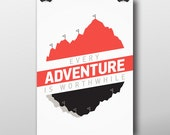 Every Adventure Is Worthwhile - Giclée Print by Tim Easley