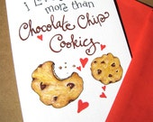 Cookie Valentine Card - I Love You More Than Chocolate Chip Cookies - Anniversary Card