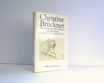 Christine Brückner, Noted German Feminist Writer - Wenn du geredet Hättest, Desdemona Dramatic Monologues, Illustrated 1983 Vintage Book