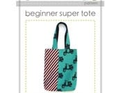 Beginner Tote Bag Pattern --The Super Tote