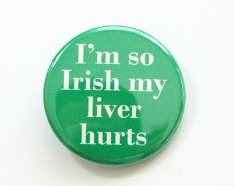 St Patricks pin, St Paddys Day, St Patricks Day, Pinback buttons, Lapel Pin, Brooch, Funny Pin, Green, Irish, Show your Irish (3796)
