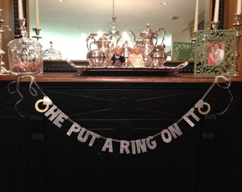 He Put A Ring On It Glitter Banner -- Bridal Shower or Bachelorette Party Decoration / Photo Prop