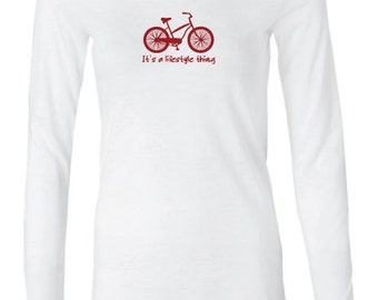 Cruising It's a lifestyle thing Bella Burnout Long Sleeve bicycle cruising T-shirt
