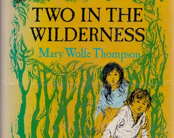 Two in the Wilderness: Before Vermont Had a Name by Mary Wolfe Thompson, illustrated by Tom O'Sullivan
