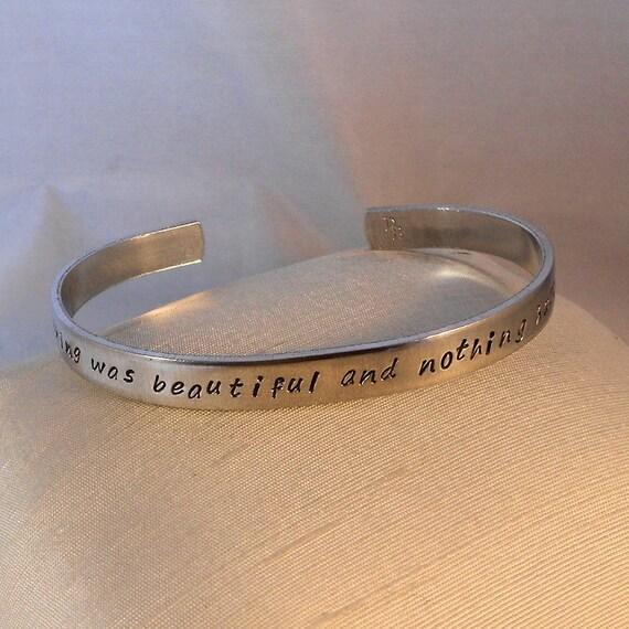 Everything was beautiful and nothing hurt - Vonnegut - Aluminum Custom Bracelet Metal Stamped (JGU5.5p1o16,UC/hcl4.5dp1o16,Sc)