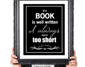 Jane Austen Print: A Book Well Written, Featured in Black and White, Book Lover Gift, Book Club, Library Decor, Book Quote Print, 8x10