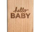 Hello Baby -- Wood Card, Nursery Decor