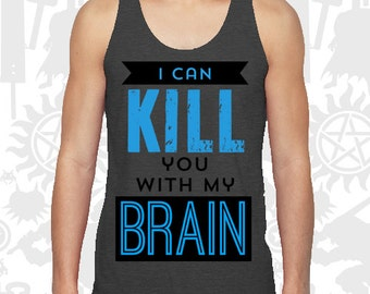 I Can Kill You With My Brain Tank Top - small, medium, large, extra large, 2XLarge