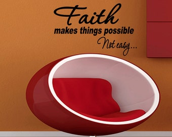 Faith makes things possible Not easy Christian Wall Decal Sticker Faith Quote  (X86)