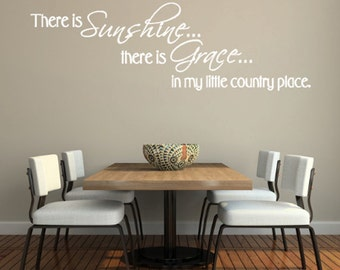 There Is Sunshine Grace In My Little Country Place Decal Kitchen Wall Art
