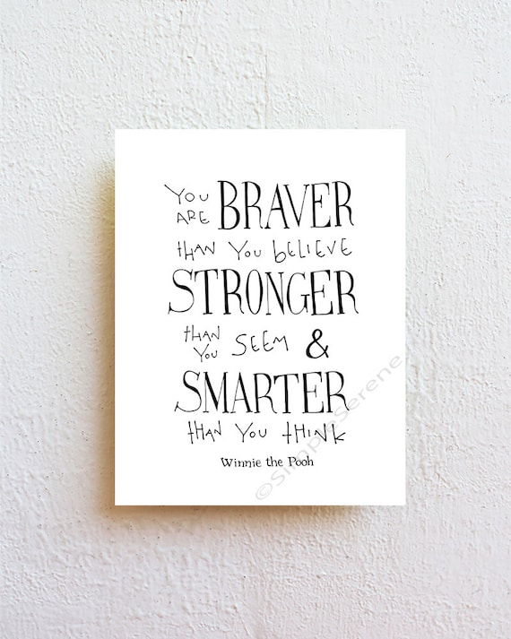 You are BRAVER than you believe -  Winnie the Pooh Disney movie inspirational quote, typographic print, kids wall art, nursery decor