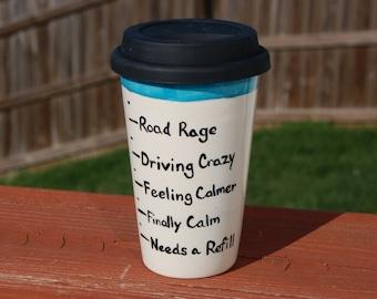 "Coffee Levels ""Road Rage"" Handcrafted Ceramic Travel Coffee Mug, Ceramic Travel Mug, Sarcastic Travel Mug, Funny Travel Mug, Commuter Mug"