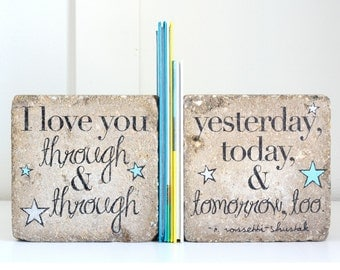 Bookends/ I love you through and through/ Nursery Decor/ Rustic Decor/ Rustic Bookends/ 6x6 concrete paver bookends/ Heavy Bookends/ Bookend