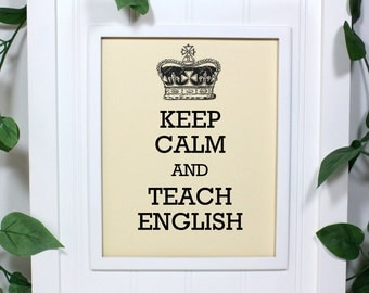 English Teacher Keep Calm Poster - 8 x 10 Art Print - Keep Calm and Teach English - Shown in French Vanilla - Buy 2 Posters, Get a 3rd Free