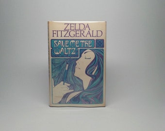 First Edition, thus Save Me The Waltz by Zelda Fitzgerald - Jonathan Cape London, 1969 with Original Dust Jacket Hardcover Book