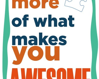 Do More Of What Makes You Awesome Austism Awareness Poster Autistic Support Blue Puzzle Piece Print 13x19 11x17 8x10 New P35